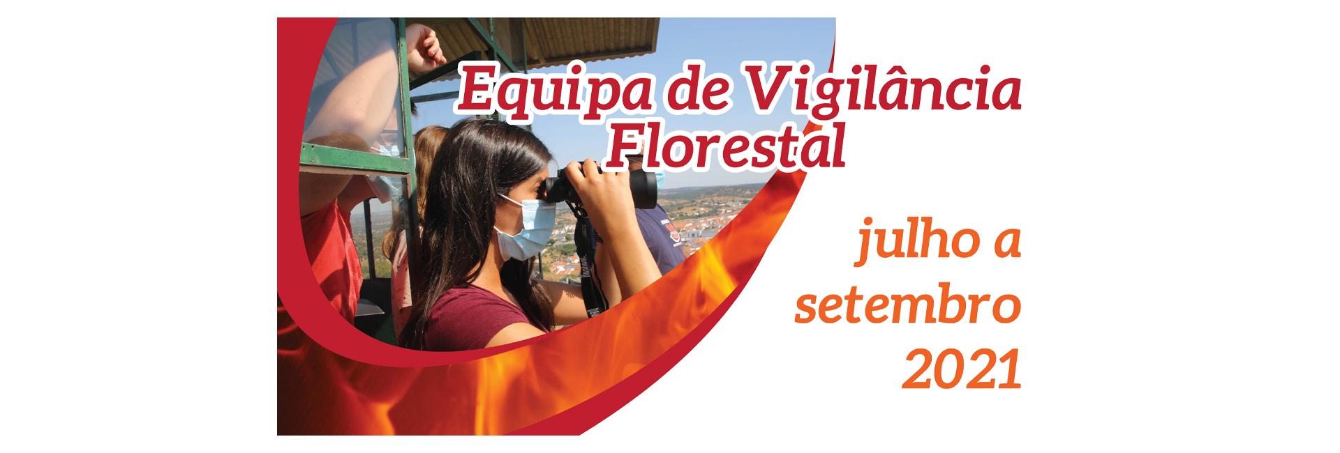 Equipa de vigilância Florestal – Julho a Setembro de 2021