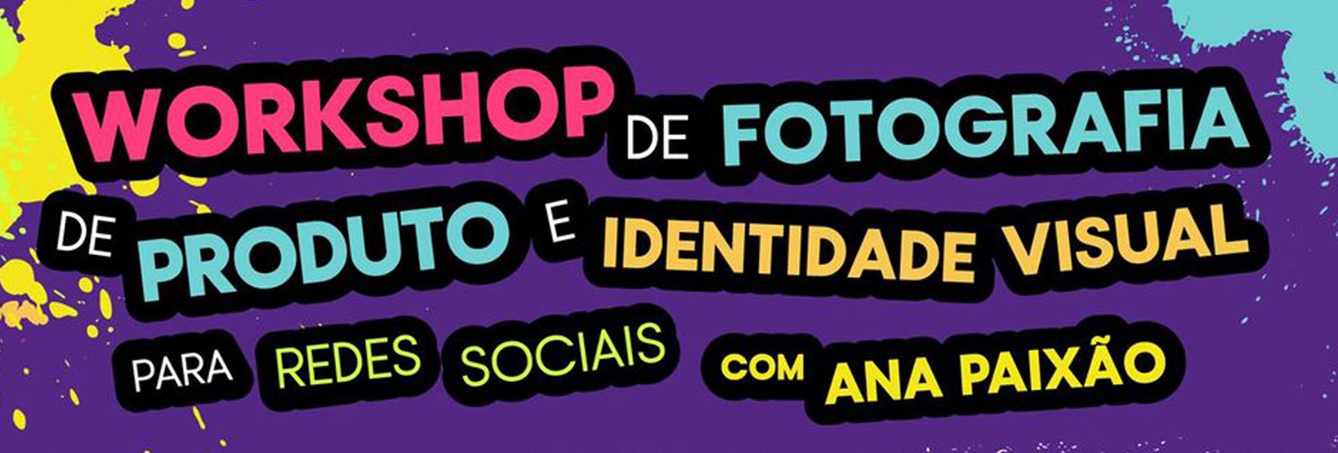 Workshop de Fotografia de Produto e Identidade Visual