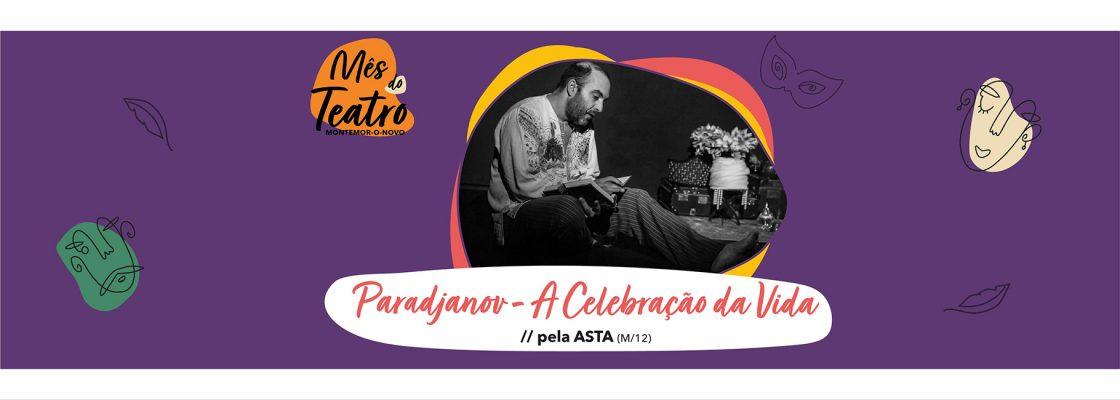 Mês do Teatro – Paradjanov – A Celebração da Vida